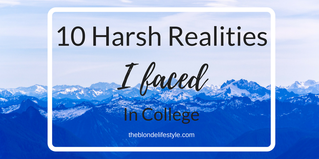 10 Harsh Realities I Faced in College