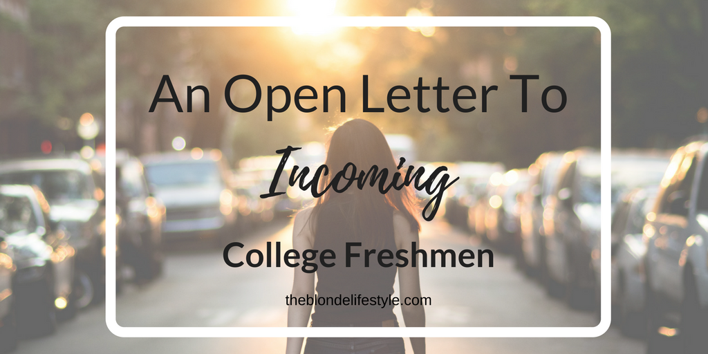 An Open Letter To Incoming College Freshmen, It'll Be Okay