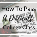 How To Pass A Difficult College Class