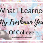 What I Learned My Freshman Year Of College