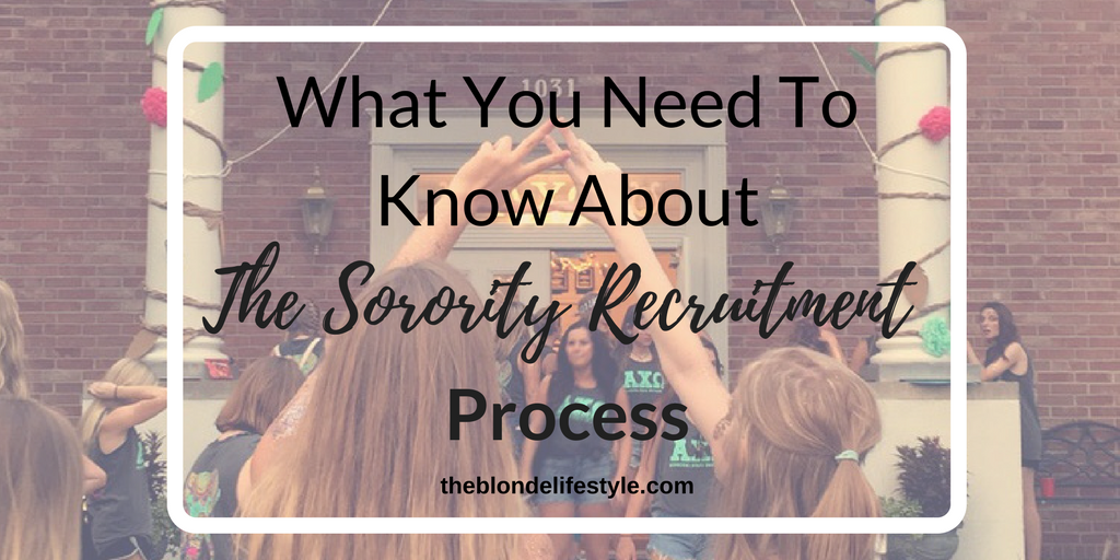 What You Need To Know About The Sorority Recruitment Process