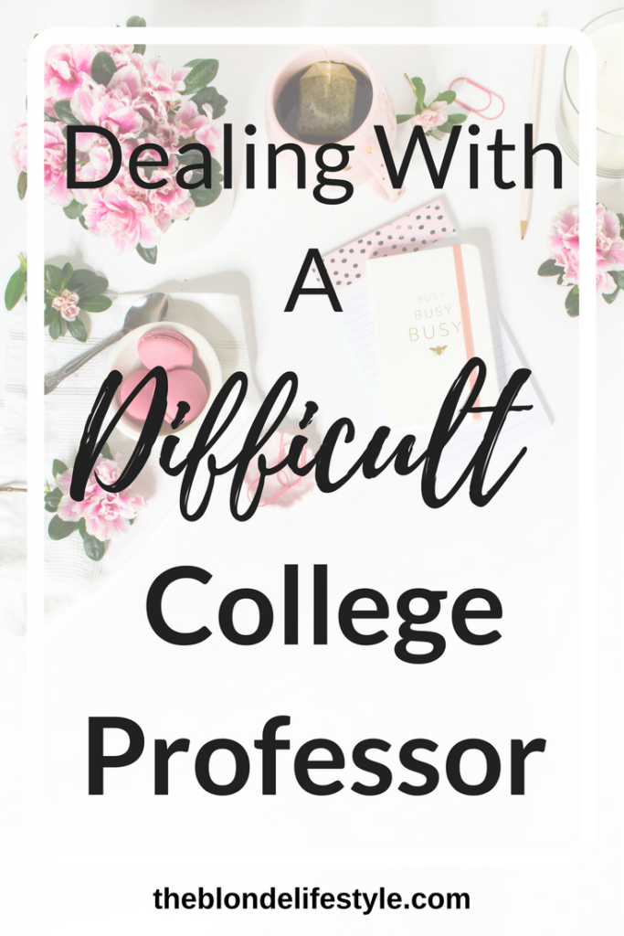 Pin Now, View Later! My freshman year of college first semester I had a horrible professor who was so unwilling to help me! I could've dropped the class, but with these tips I made it out with a B+