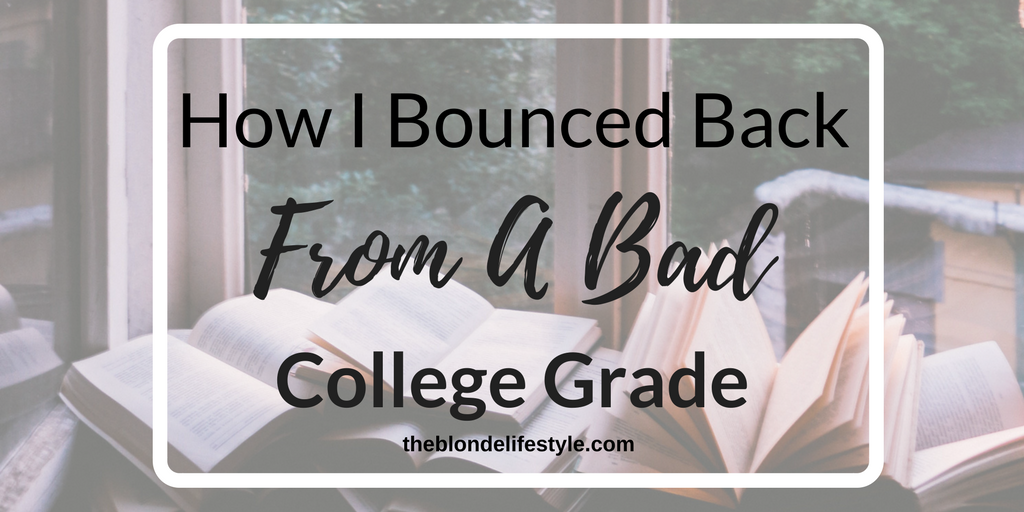 How I Bounced Back From A Bad College Grade