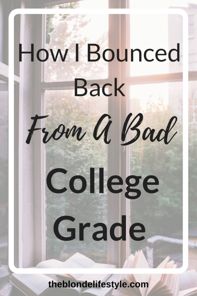 Pin Now, View Later! Starting college in an unfamiliar classroom setting can be stressful, especially if you're struggling with your grade! How I Bounced Back From A Bad College Grade.