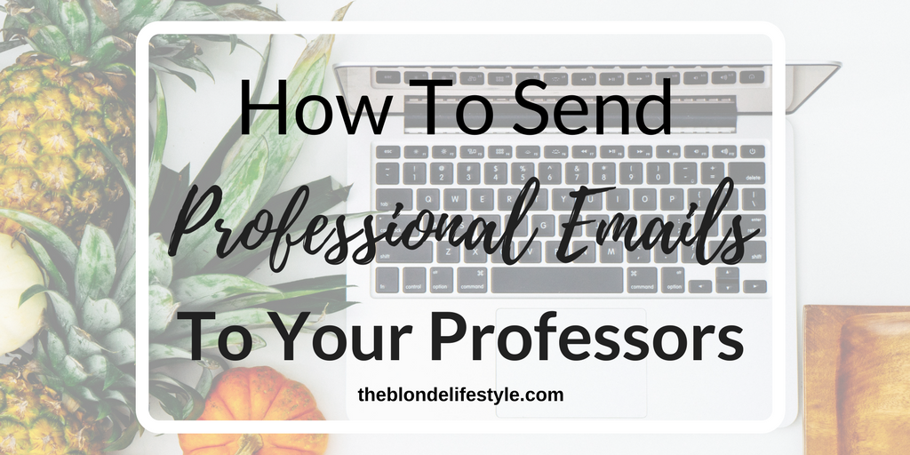 How To Send Professional Emails To Your Professors