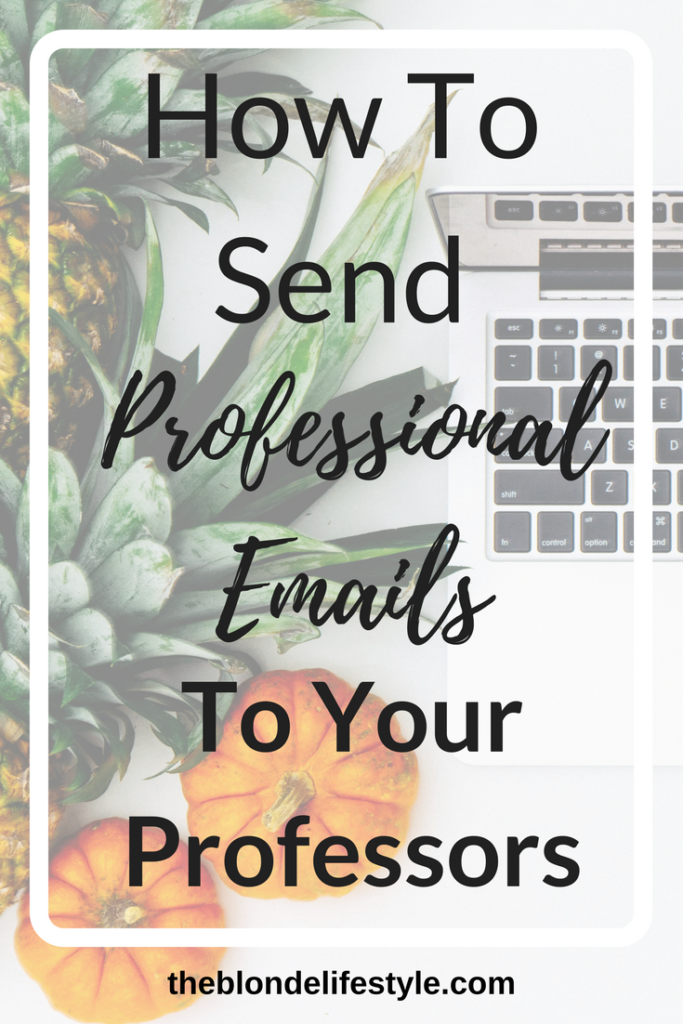 Pin Now, View Later! Learning to send professional emails to your professors is crucial if you want to obtain their respect and for them to take you seriously in class. Don't wait until your senior year to figure out how to do it right. Start now!