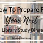 How To Prepare For Your Next Library Study Binge