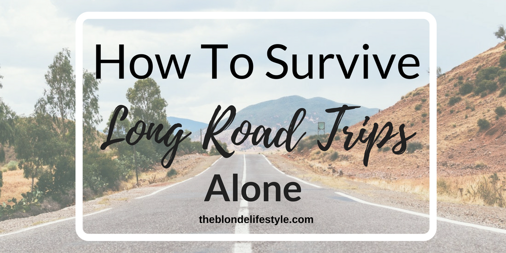 How To Survive Long Road Trips Alone
