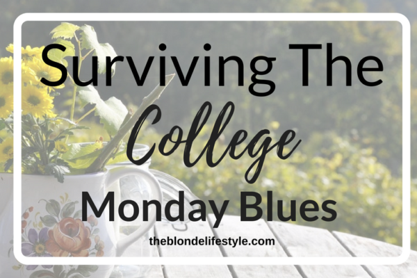 Mondays can be the worst, but they don't have to be! Make Mondays, Fun Days. Follow my tips to start your week off, the right way! Surviving The College Monday Blues --theblondelifestyle.com