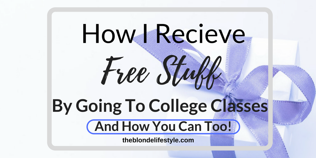 How I Receive Free Stuff By Going To College Classes