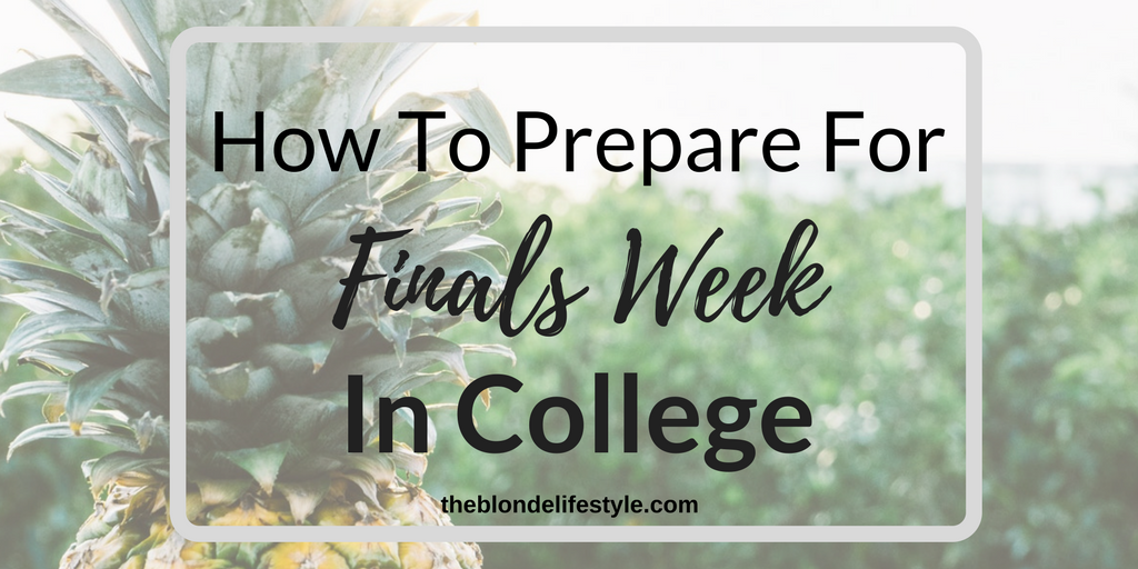 How To Prepare For Finals Week In College
