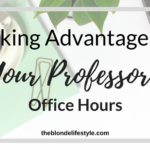 Taking Advantage Of Your Professor's Office Hours