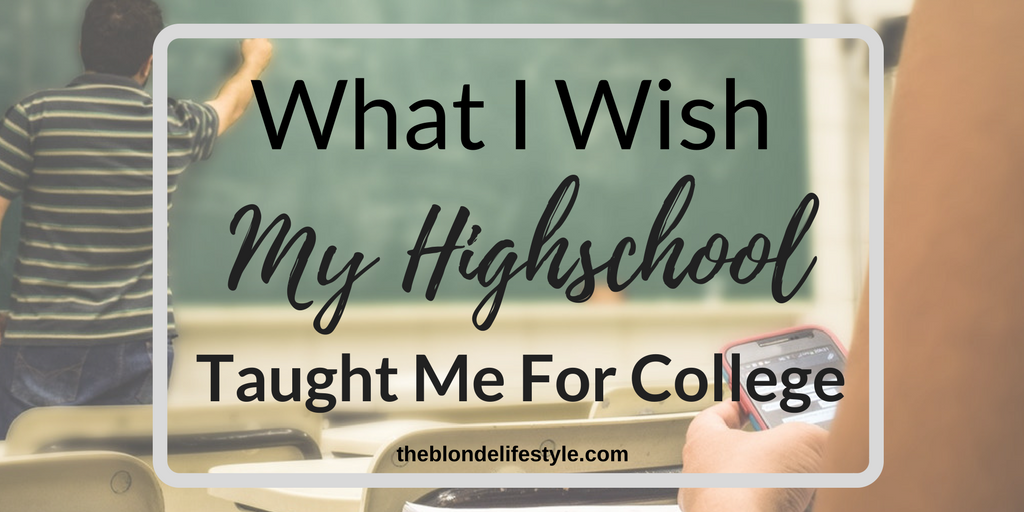 What I Wish My High School Taught Me For College