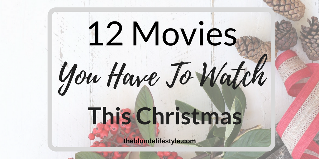 12 Movies You Have To Watch This Christmas