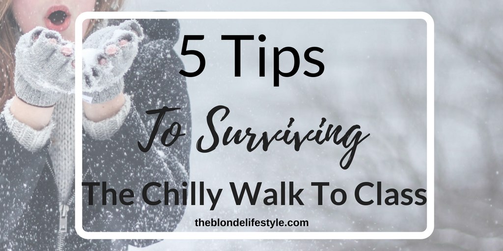 5 Tips To Surviving The Chilly Walk To Class