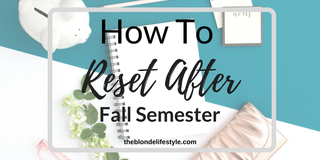 How To Reset After Fall Semester