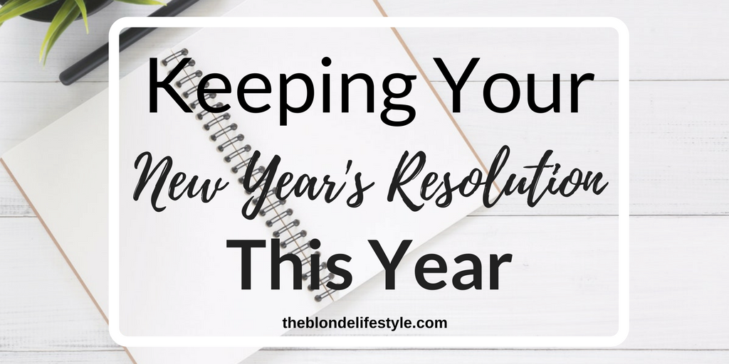 Keeping Your New Year's Resolution This Year