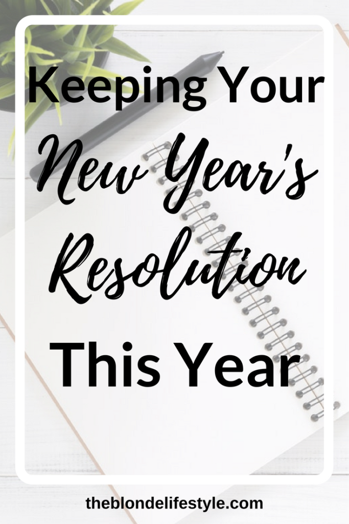Happy New Year! It's the time of year to make new year's resolutions. But they're so hard to keep! Find out how to stick with your goals and keep your resolutions on track. Make the most of 2018! --theblondelifestyle.com