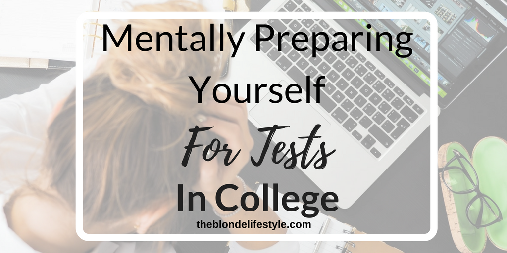 Mentally Preparing Yourself For Tests In College