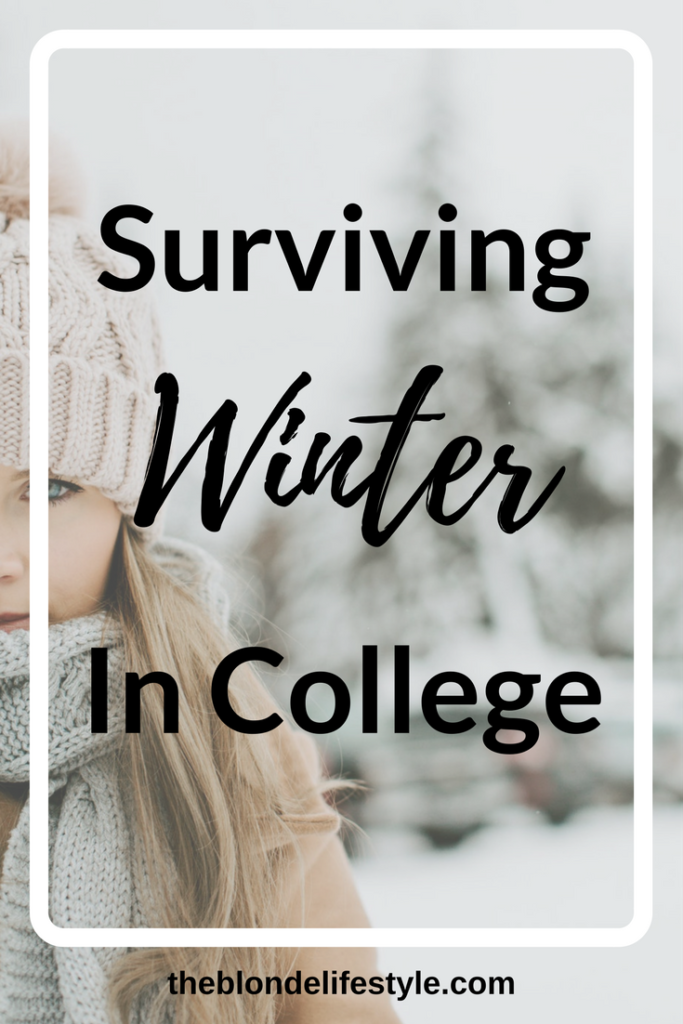 Brrr it's cold outside! Cold weather on campus is tough, especially when walking on a big college campus. You also need to wear the right clothes, prepare your room the right way. So many things to do! Follow my guide on surviving winter in college! --theblondelifestyle.com