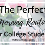 The Perfect Morning Routine For College Students