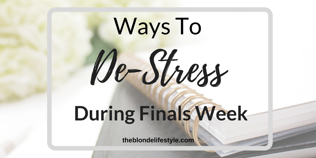 Ways To De-Stress During Finals Week