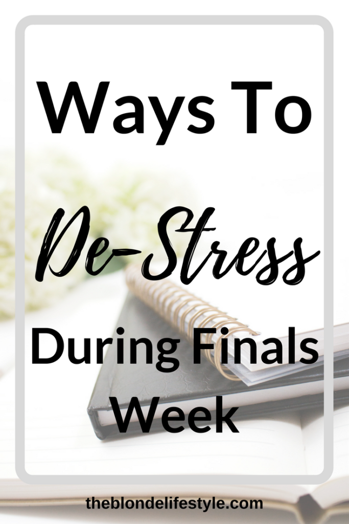 Hello finals week and hello to stress! The week of tests and studying is here. Don't forget to take a break every once in awhile and chill out! Here are some ways you can spend your time de-stressing! --theblondelifestyle.com
