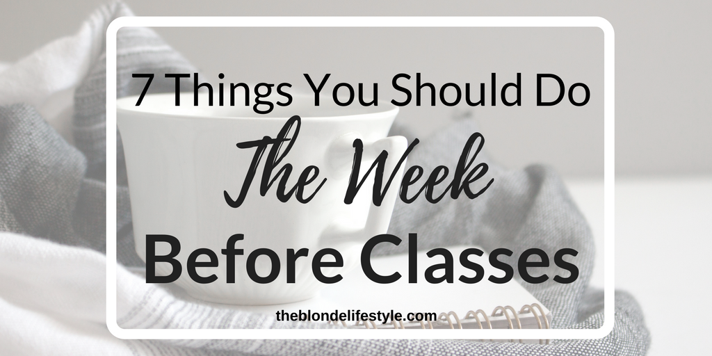 7 Things You Should Do The Week Before Classes