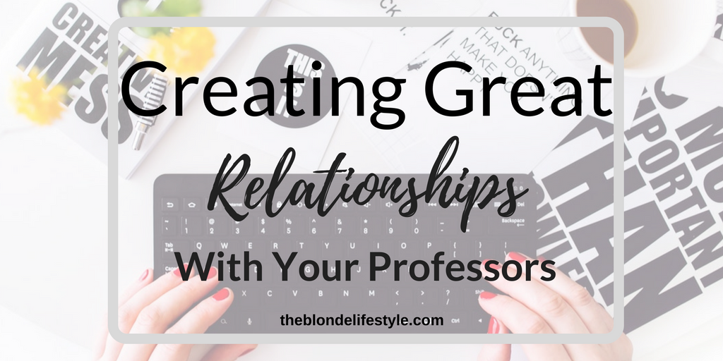 Creating Great Relationships With Your Professors