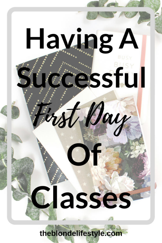 First day of classes are here! Gear up for the new year and get to working. The first day of classes is always stressful, but it doesn't have to be! Have the best first day ever and start your semester off great! --theblondelifestyle.com