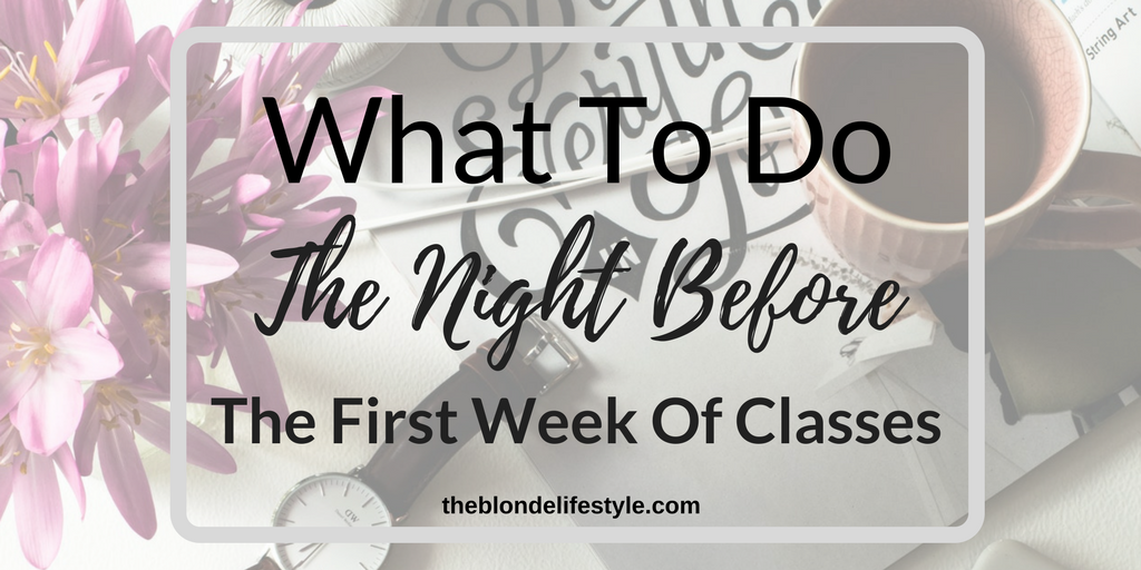 What To Do The Night Before The First Day Of Classes