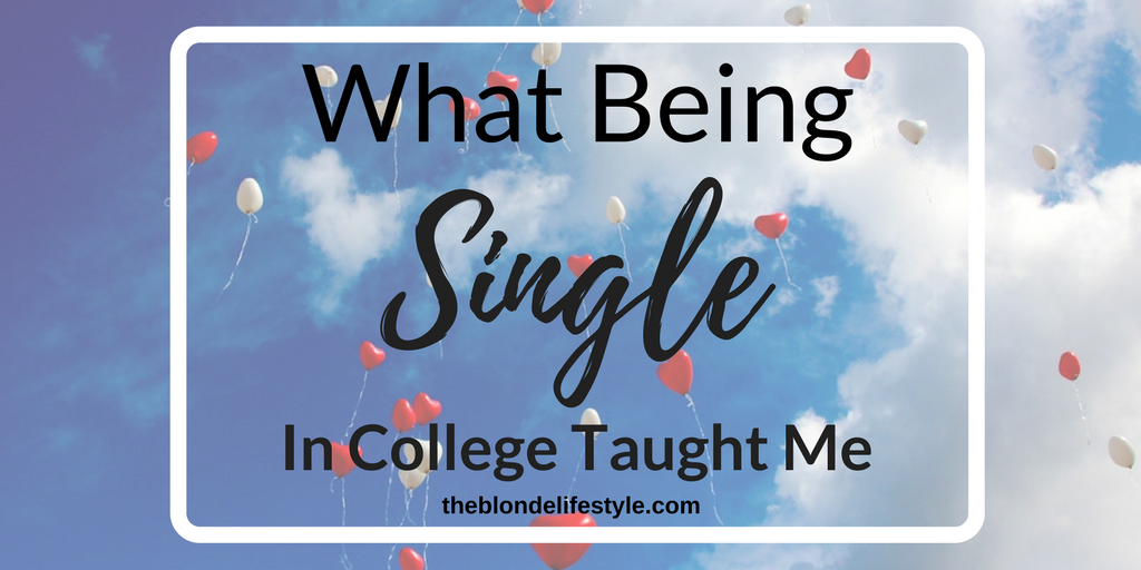 What Being Single In College Taught Me