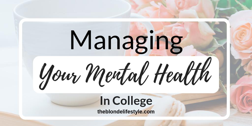 Managing Your Mental Health In College